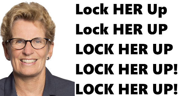 kathleen-wynne-lock-her-up