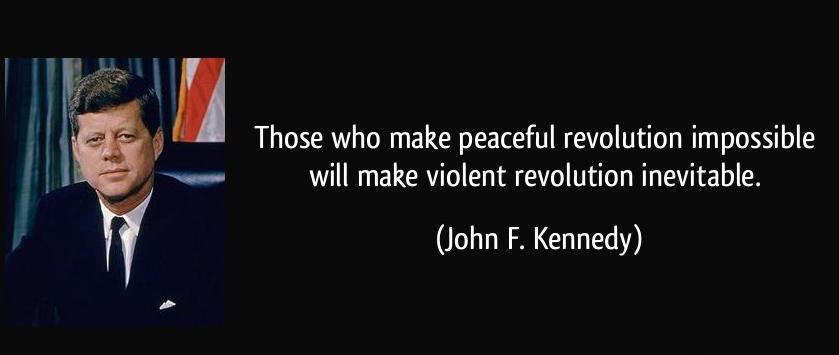 Kennedy peaceful revolution lIw7wU_RB18SZ1tvJXUXNhwONcG4lWgPEczWpw15BAo